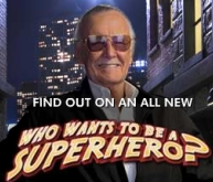 Who Wants to Be a Superhero? with Stan Lee